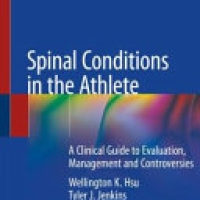 Spine Conditions in the Professional Athlete, A Scientific Guide to Evaluation, Management and Debates